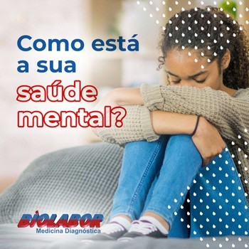 Como está a sua saúde mental?